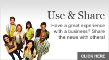 Use and Share! Have a great experience with a business? Share the news with others!